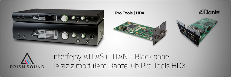 Interfejsy Prism Sound ATLAS i TITAN - Black panel - teraz z modułem Dante lub Pro Tools HDX